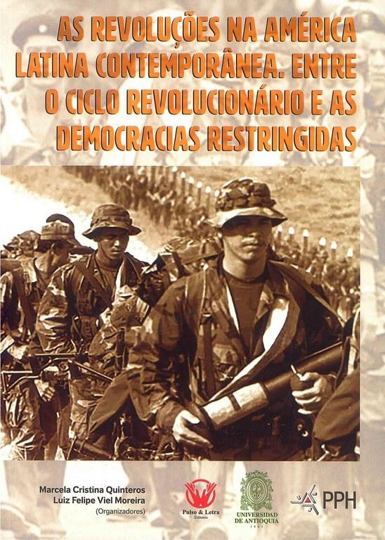 As revoluções na América Latina contemporânea: entre o ciclo revolucionário e as democracias restringidas