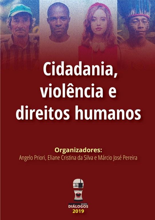 Cidadania, violência e direitos humanos. Anais do I Colóquio Internacional de Direitos Humanos e Políticas de Memória