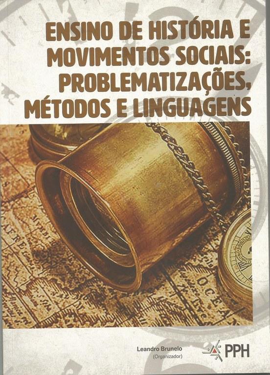 Ensino de História e Movimentos Sociais: problematizações, métodos e linguagens